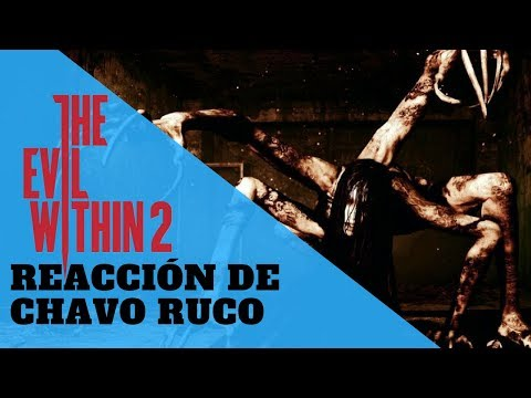 Video reacción de chavo ruco a the evil within 2 | capitulo 1 a 3