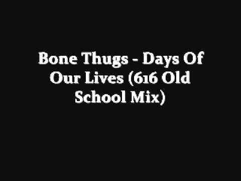 Bone Thugs - Days Of Our Lives (616 Old School Mix)