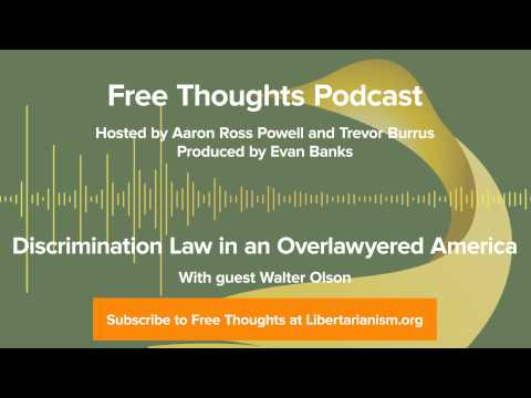 Ep. 37: Discrimination Law in an Overlawyered America (with Walter Olson)