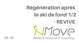 Régénération après le ski de fond 1/2 REVIVE