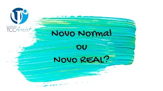 Novo normal ou Novo REAL???