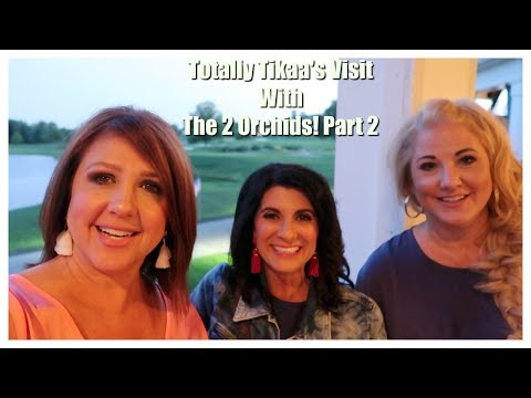 Totally Tikaa's Visit with The 2 Orchids Part 2 (2018) | The2Orchids
