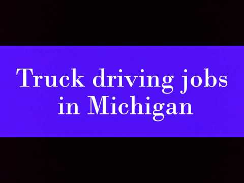 Truck driving jobs in Michigan