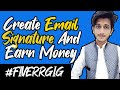 How to Create Email Signature and Earn Money From Fiverr - Fiverr Tutorial