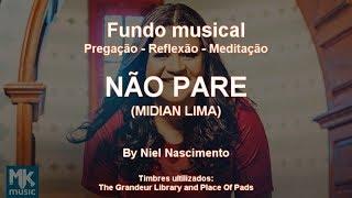 🎶 Fundo Musical no piano (Não Pare - Midian Lima)