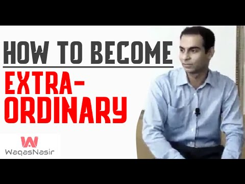 How to go From Ordinary to Extraordinary -By Qasim Ali Shah | Urdu