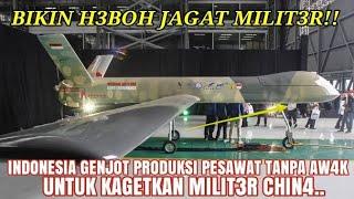 DUNIA M3M4N4S,...!!! INDONESIA PRODUKSI MASAL PESAWAT TANPA AW4K UNTUK JAGA NKRI....