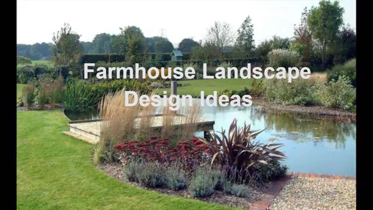 31+ Stunning Farmhouse Landscape Design Ideas - YouTube on Farmhouse Backyard Landscaping id=90752