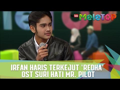 Irfan Haris Terkejut 'Redha' OST Suri Hati Mr. Pilot - MeleTOP Episod 222 [31.1.2017]