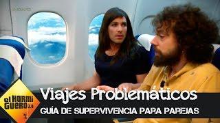 Cómo viajar con tu novia en avión, capítulo I - El Hormiguero 3.0
