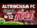 FM18 - Altrincham FC - EP12 - Let's Go! - Football Manager 2018