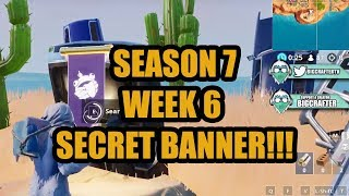 QUICK/EASY! Fortnite Season 7 Week 6 Secret Banner!!!