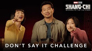 Don't Say It Challenge   Marvel Studios' Shang-Chi and The Legend of The Ten Rings