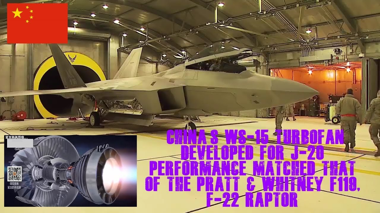 China's WS-15, J-20 performance matched that of the Pratt & Whitney F119,  F-22 Raptor