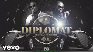 Masicka, Bounty Killer - Diplomat (Official Audio)