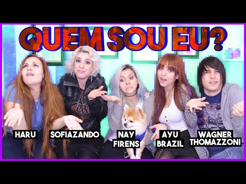 QUEM SOU EU? ft. Ayu Brazil, Nay Firens, Wagner Thomazoni e Sofiazando