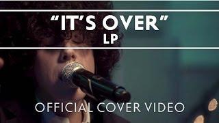 Смотреть клип Lp - Its Over