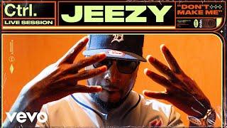 Jeezy - Don't Make Me (Live Session | Vevo Ctrl)