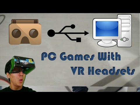 how to play pc games with vr headsets google cardboard  trinus gyre