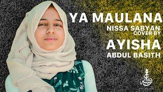 [3.49 MB] YA MAULANA - SABYAN | Indonesian | Cover by Ayisha Abdul Basith