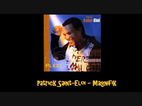 Patrick Saint Eloi   Magnifik