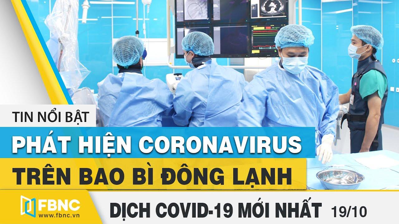 Tin tức Covid-19 mới nhất hôm nay 19/10 | Dich Virus Corona Việt Nam hôm nay | FBNC