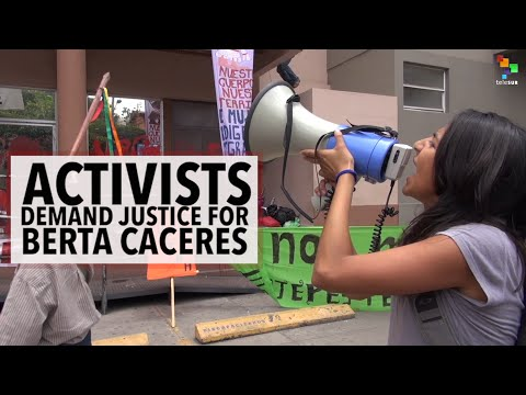 Activists Demand Justice for Berta Caceres