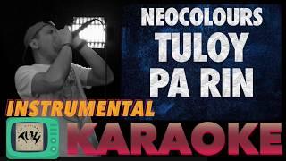 Tuloy Pa Rin - Neocolours (KARAOKE/Instrumental) TUH Style