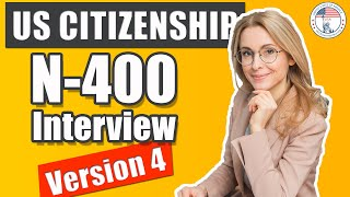 2019 U.S. Citizenship Naturalization Interview 4 N400 (Entrevista De Naturalización De EE UU v4)