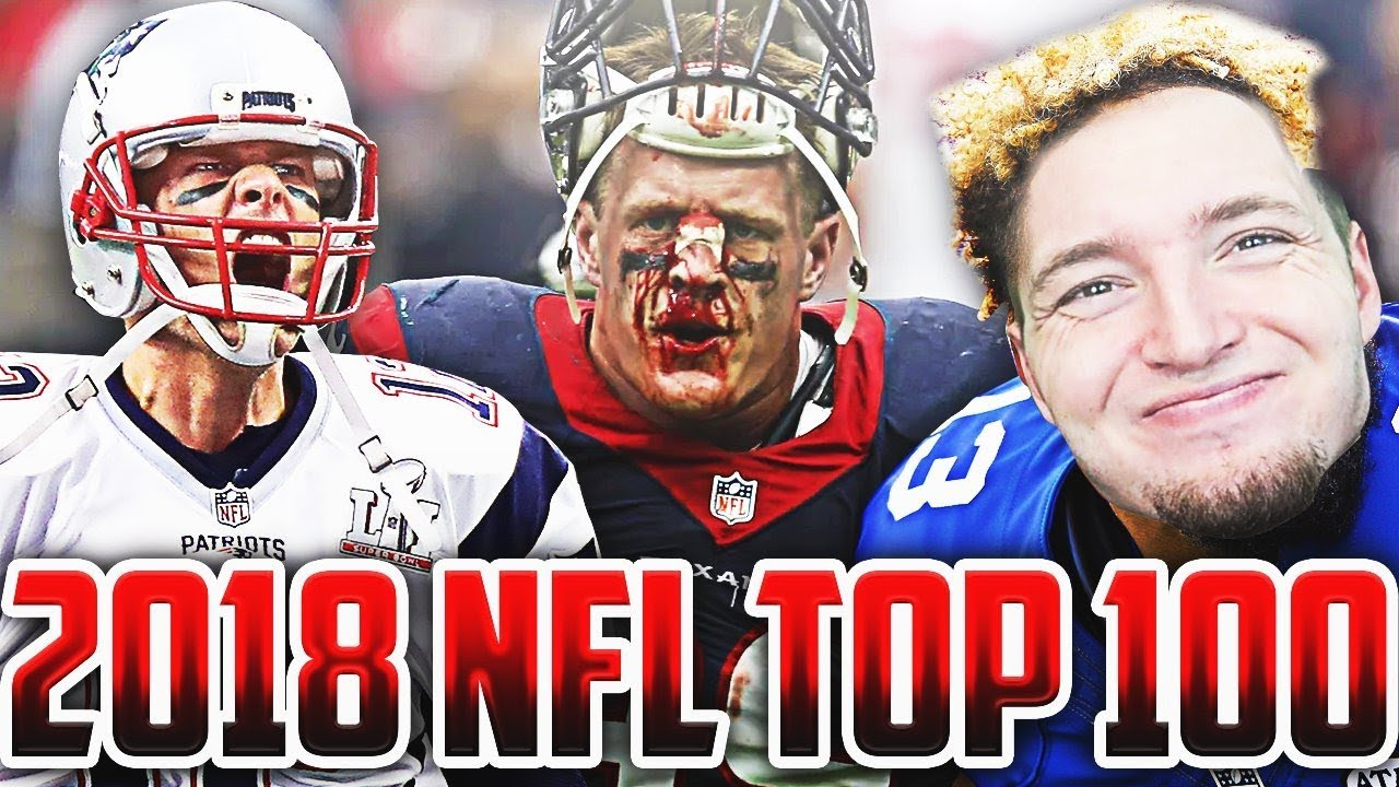 An Idiot Reacts To NFL Top 100 Players For 2018 Season