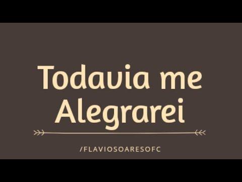 TODAVIA ME ALEGRAREI- Flaviosoaresofc - (cover -Leandro Soares)
