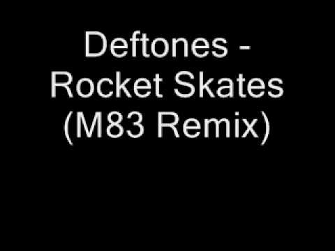 Deftones - Rocket Skates (M83 Remix) 2010