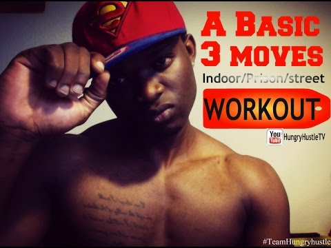 A Basic 3 moves (Street/Prison/indoor) workout