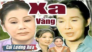 Cải Lương Xưa : Xa Vắng - Vũ Linh Tài Linh Thanh Ngân | cải lương xã hội hay nhất