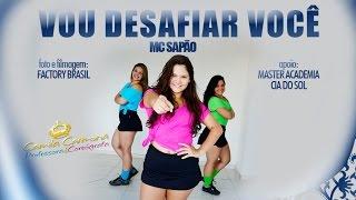 Mc Sapão - Vou Desafiar Você (Coreografia Prof. Camila Carmona)