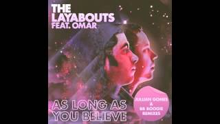 The Layabouts Feat Omar As Long As You Believe Jullian Gomes Remix