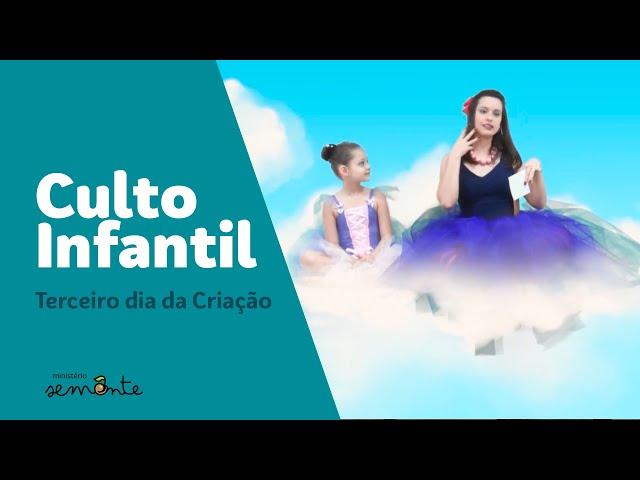 Culto Infantil - Terceiro Dia da Criação - 16/08/2020