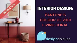 Interior Design Tips: Pantone's Living Coral - Color of the Year 2019