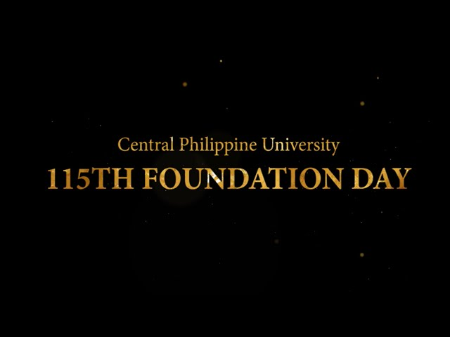Central Philippine University: 115TH FOUNDATION DAY