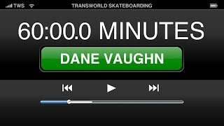 60 Minutes In The Park Dane Vaughn - TransWorld SKATEboarding