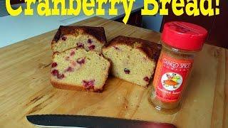 Cranberry Bread! Tango Spice Style!
