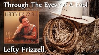 Lefty Frizzell - Through The Eyes Of A Fool YouTube Videos