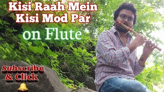 Kisi Raah Mein Kisi Mod Par (1970) Flute Cover by Radhe