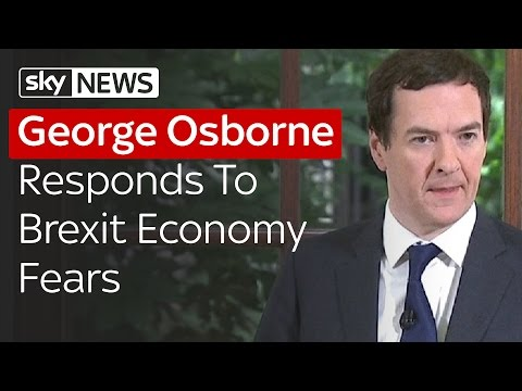 George Osborne Responds To Brexit Economy Fears