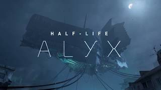 Half-Life Alyx: Gameplay Trailer