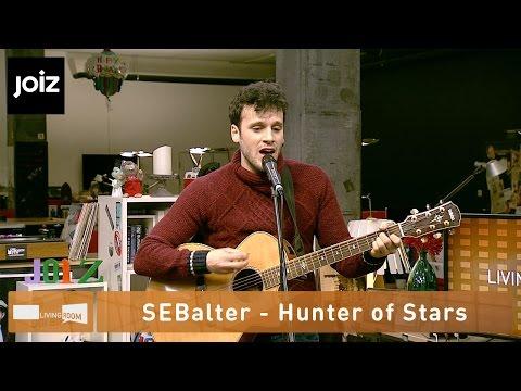 SEBalter - Hunter of Stars - Live at joiz