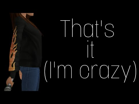 💣That's it (I'm crazy)💣