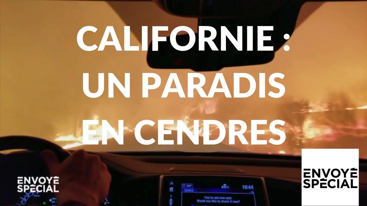 Envoyé spécial. Californie : un paradis en cendres (52 minutes) - 6 décembre 2018 (France 2)