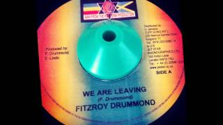 "Fitzroy Drummond ""We are Leaving"" + Instrumental  Earl Wire Lindo"