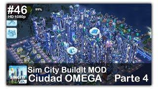 Construyendo una Mega Ciudad OMEGA Parte 4|Sim City Buildit MOD|HD 1080p #46
